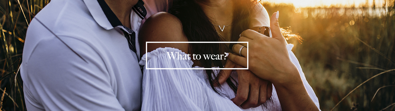 what to wear on your engagement shoot?